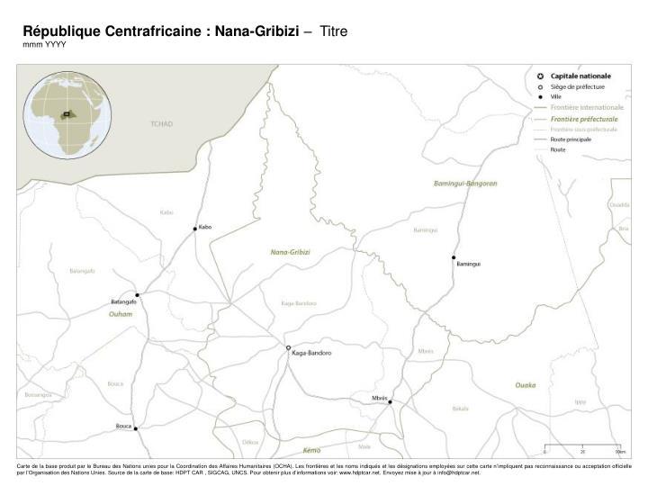 République Centrafricaine : Nana-Gribizi