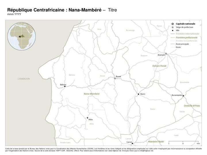 République Centrafricaine : Nana-Mambéré