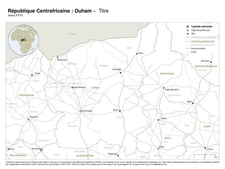 République Centrafricaine : Ouham
