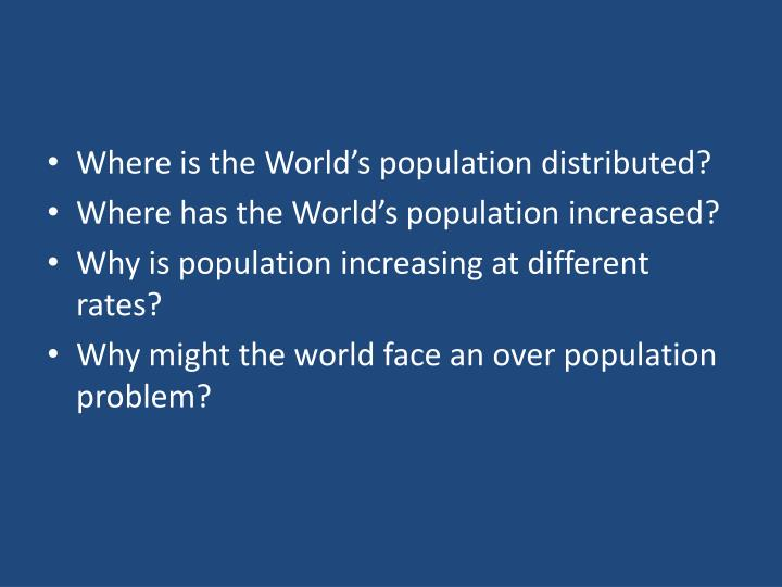 Where is the World's population distributed?
