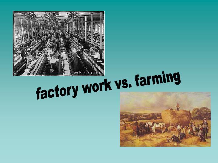 factory work vs. farming