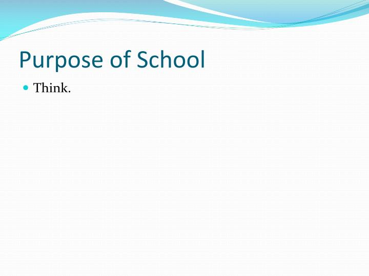 Purpose of School