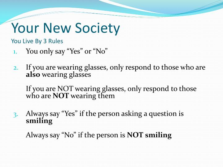 Your new society you live by 3 rules
