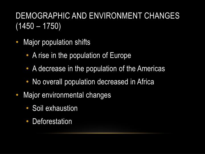 Demographic and Environment Changes (1450 – 1750)