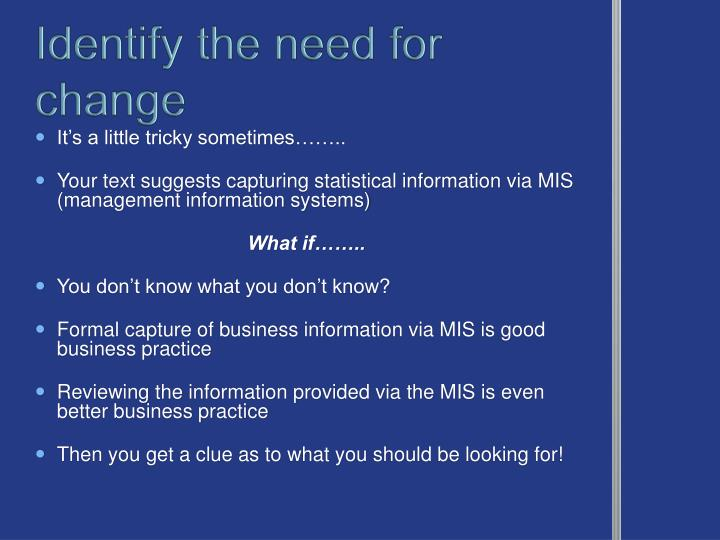 Identify the need for change