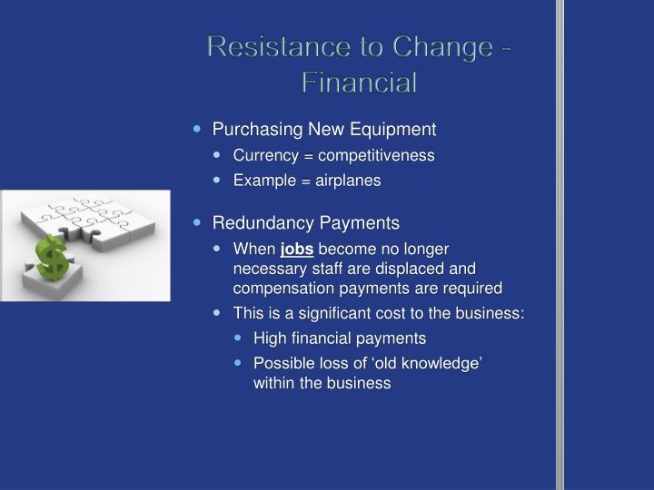 Resistance to Change - Financial