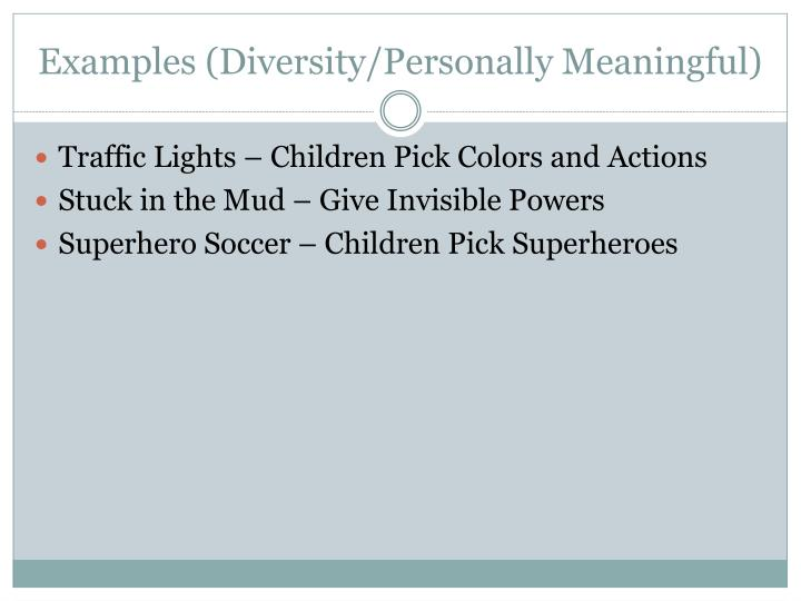 Examples (Diversity/Personally Meaningful)