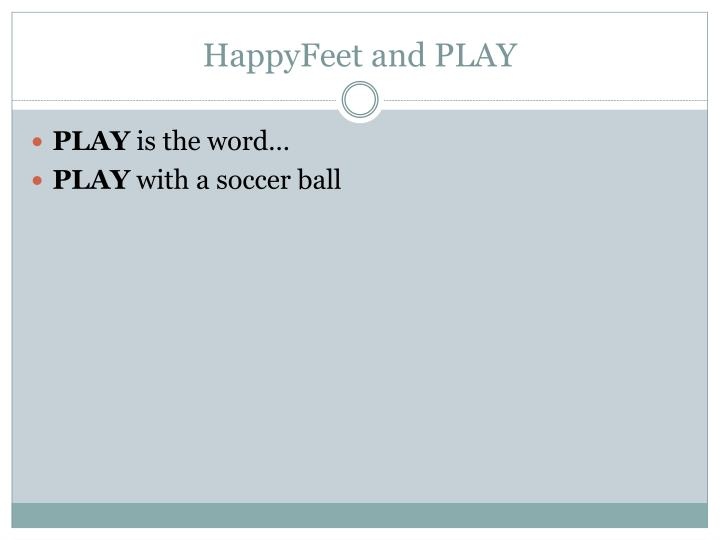 HappyFeet and PLAY