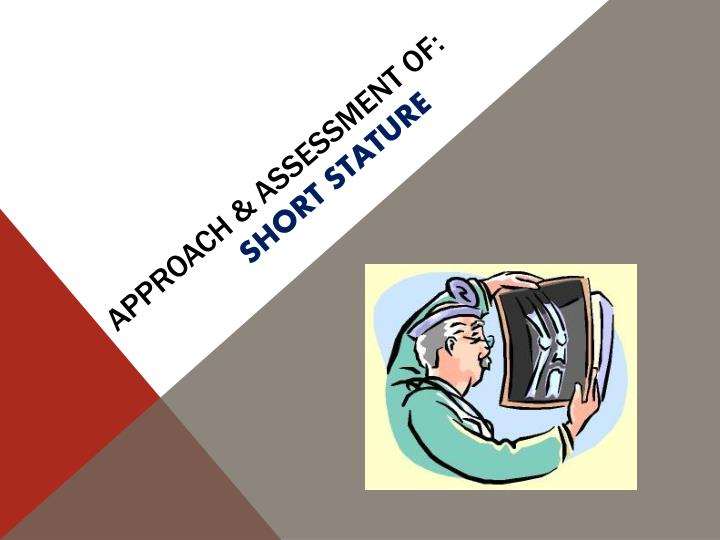 Approach & Assessment of: