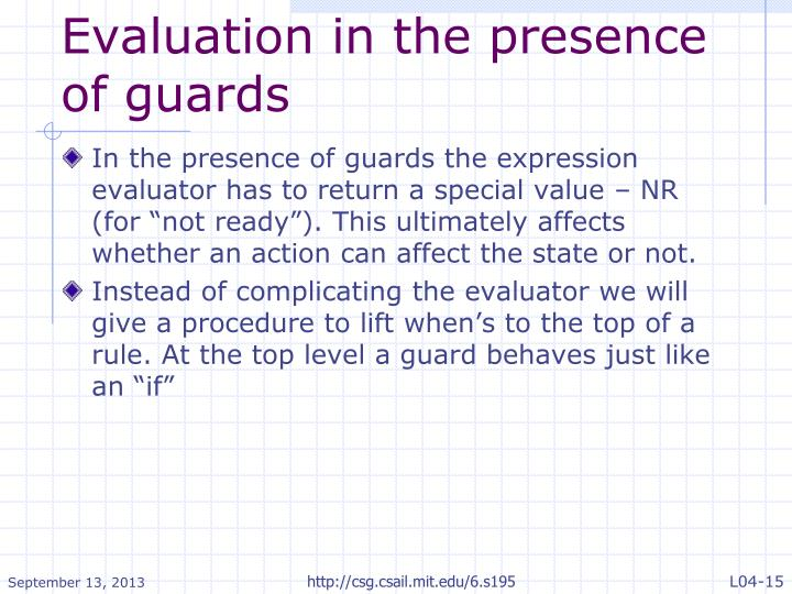 Evaluation in the presence of guards