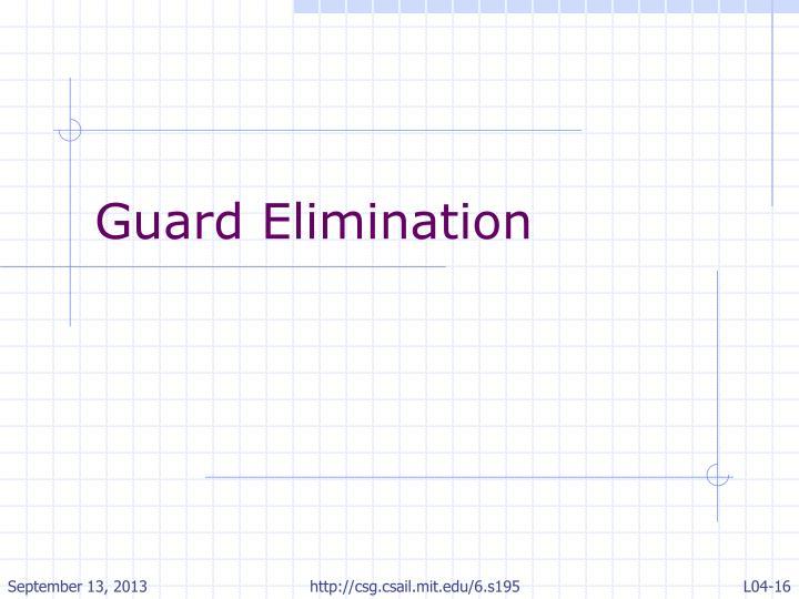 Guard Elimination