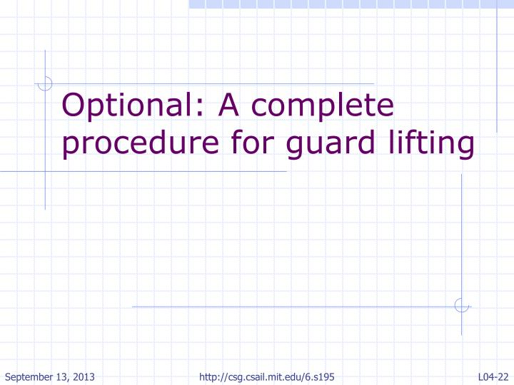 Optional: A complete procedure for guard lifting
