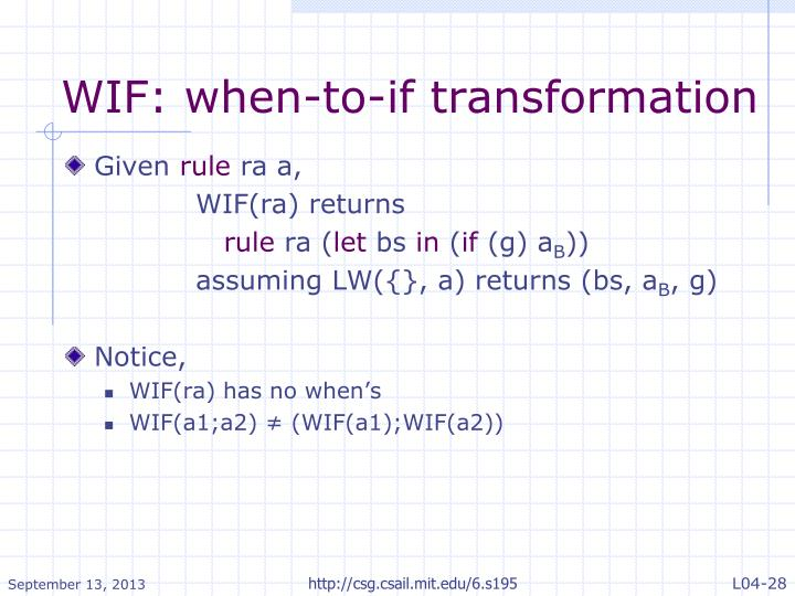 WIF: when-to-if transformation