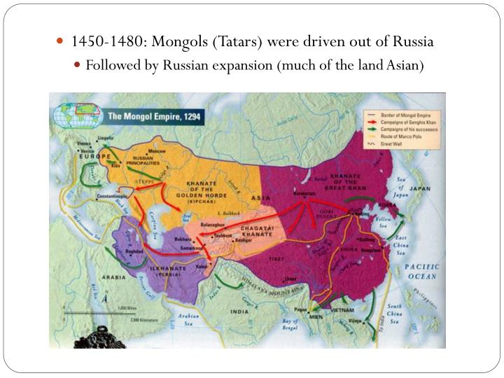 1450-1480: Mongols (Tatars) were driven out of Russia