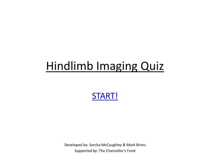 Hindlimb Imaging Quiz
