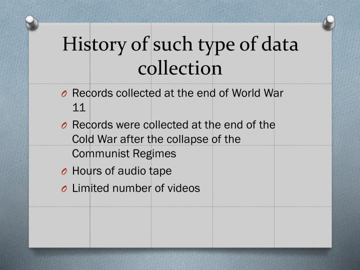 History of such type of data collection