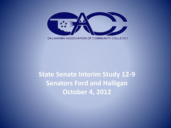 State senate interim study 12 9 senators ford and halligan october 4 2012