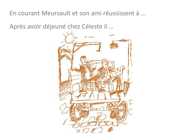 En courant Meursault et son