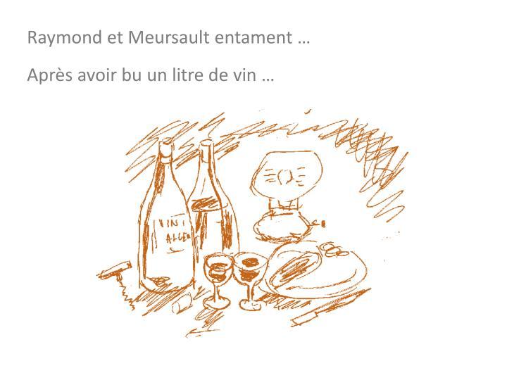 Raymond et Meursault