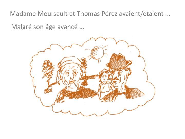 Madame Meursault et Thomas Pérez