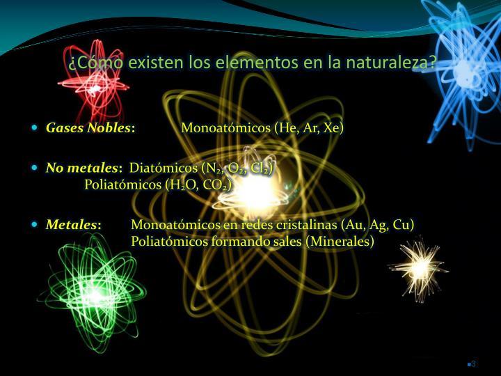 ¿Cómo existen los elementos en la naturaleza?