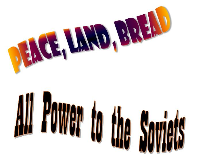 Peace, Land, Bread