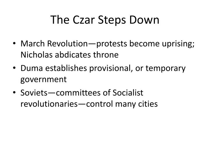 The Czar Steps Down