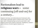 factionalism lead to religious wars some continuing off and on for a century