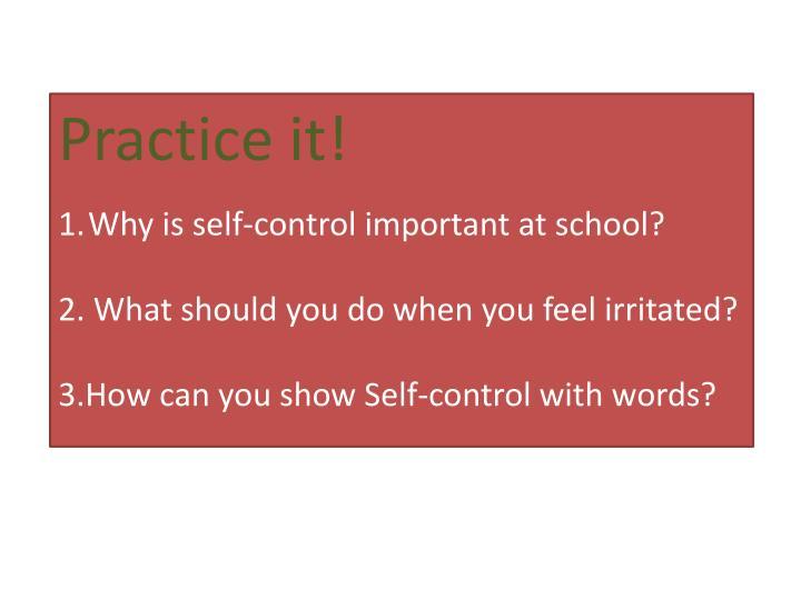 Practice it!