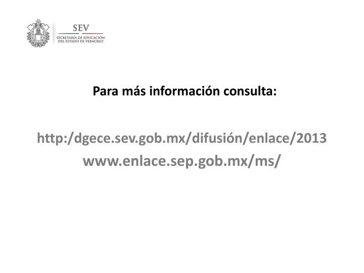 Para más información consulta: