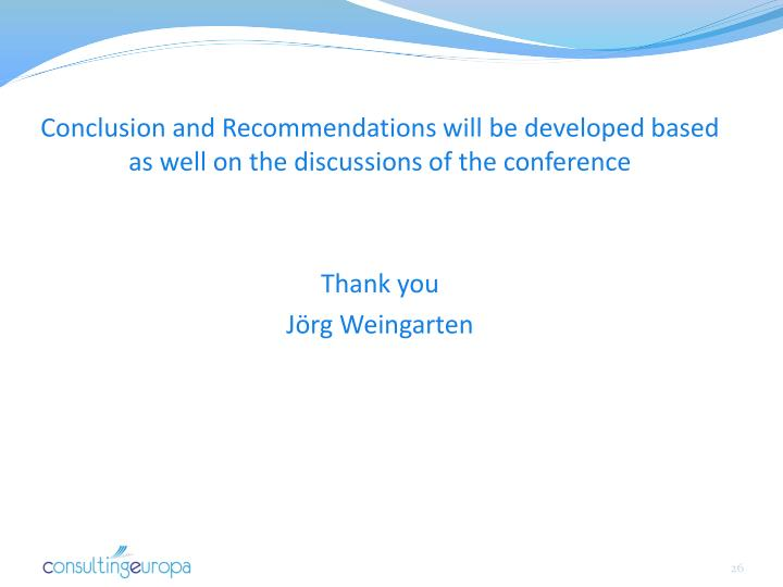 Conclusion and Recommendations will be developed based as well on the discussions of the conference
