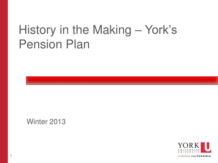 History in the making york s pension plan