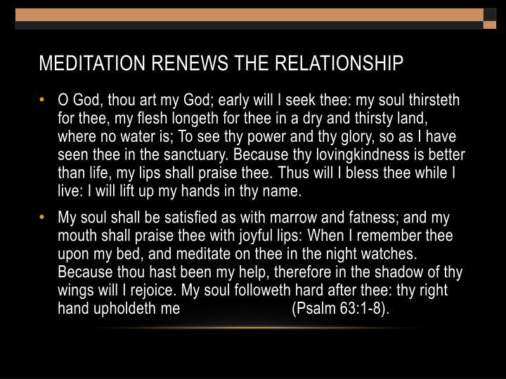 Meditation renews the relationship