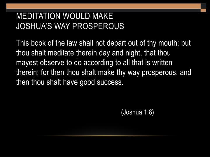MEDITATION WOULD MAKE
