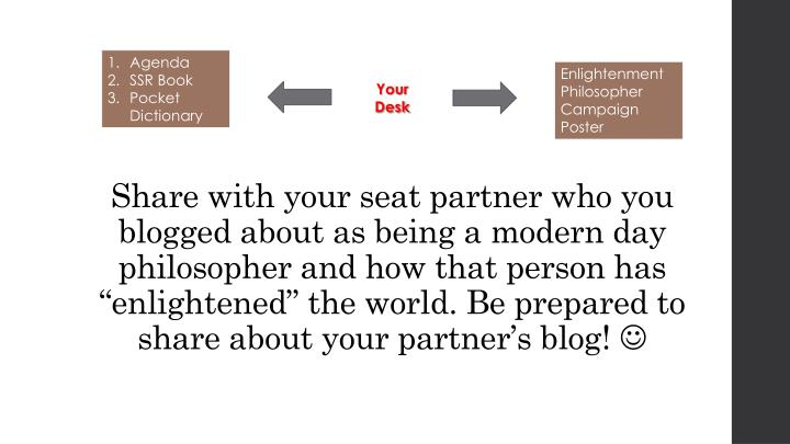 """Share with your seat partner who you blogged about as being a modern day philosopher and how that person has """"enlightened"""" the world. Be prepared to share about your partner's blog!"""
