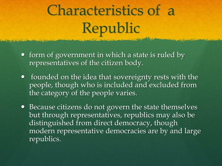 Characteristics of  a Republic
