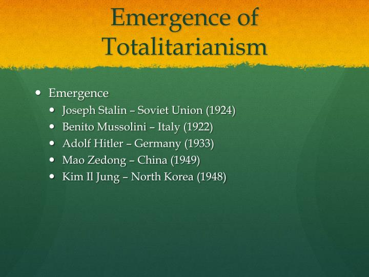 Emergence of Totalitarianism