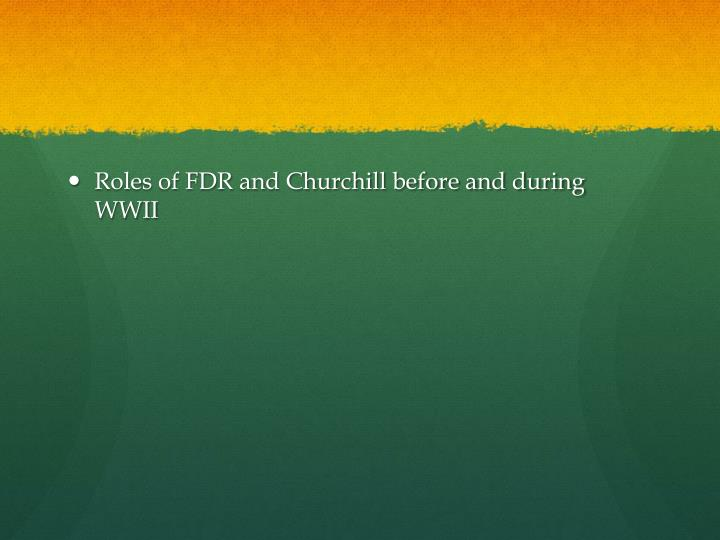 Roles of FDR and Churchill before and during WWII