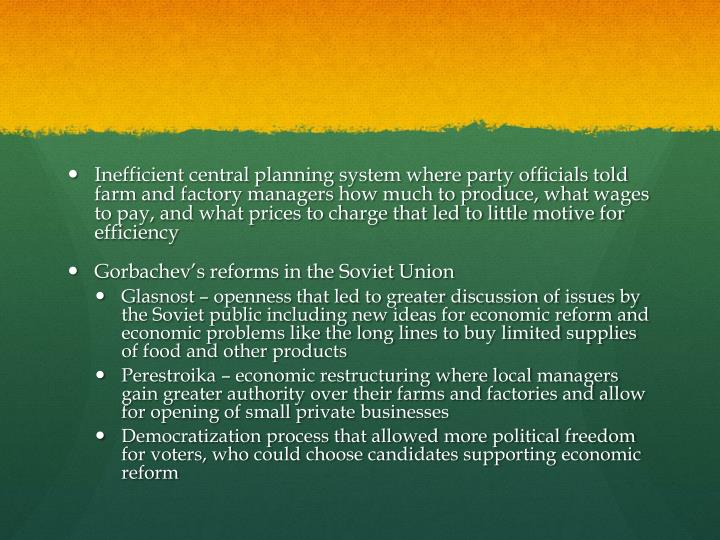 Inefficient central planning system where party officials told farm and factory managers how much to produce, what wages to pay, and what prices to charge that led to little motive for efficiency