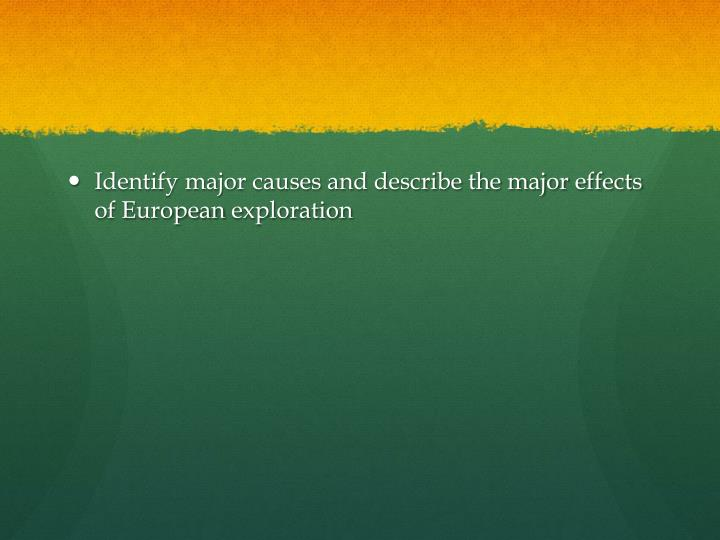 Identify major causes and describe the major effects of European