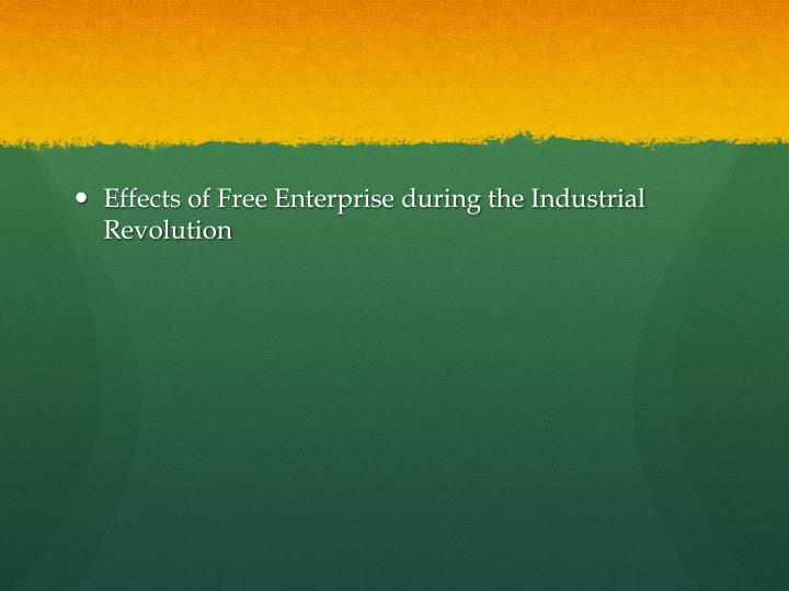 Effects of Free Enterprise during the Industrial Revolution