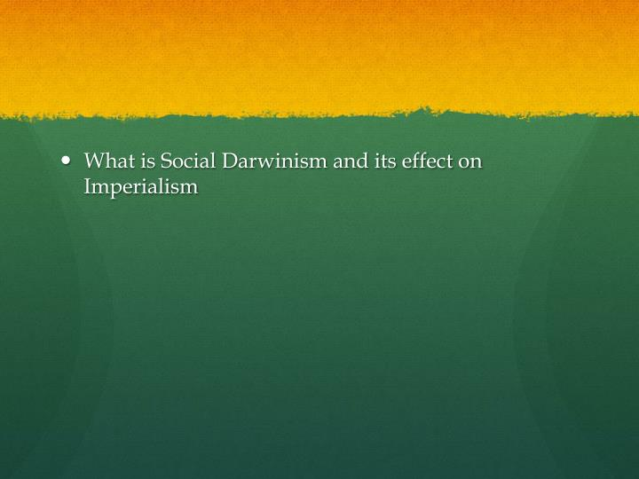 What is Social Darwinism and its effect on Imperialism