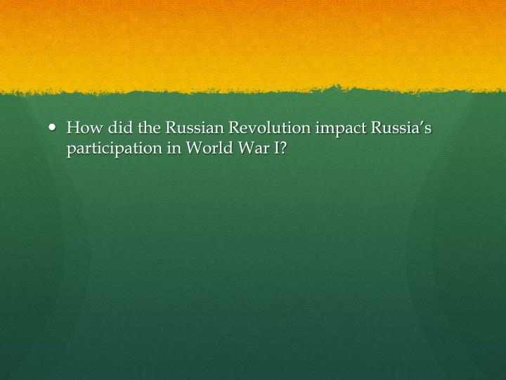 How did the Russian Revolution impact Russia's participation in World War I?
