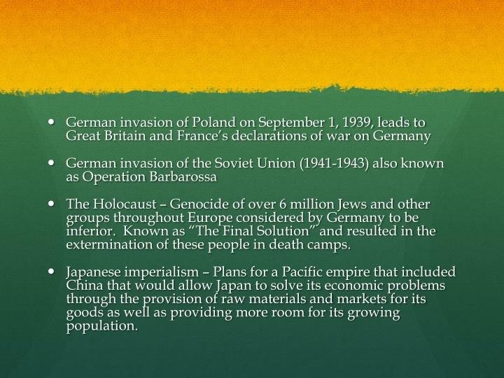 German invasion of Poland on September 1, 1939, leads to Great Britain and France's declarations of war on