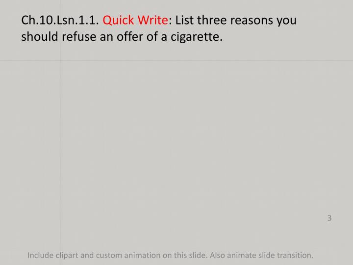 Ch 10 lsn 1 1 quick write list three reasons you should refuse an offer of a cigarette