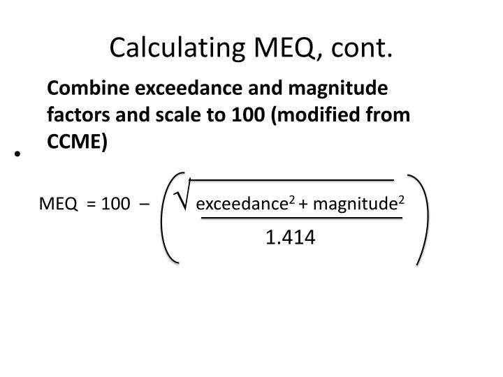Calculating MEQ, cont.