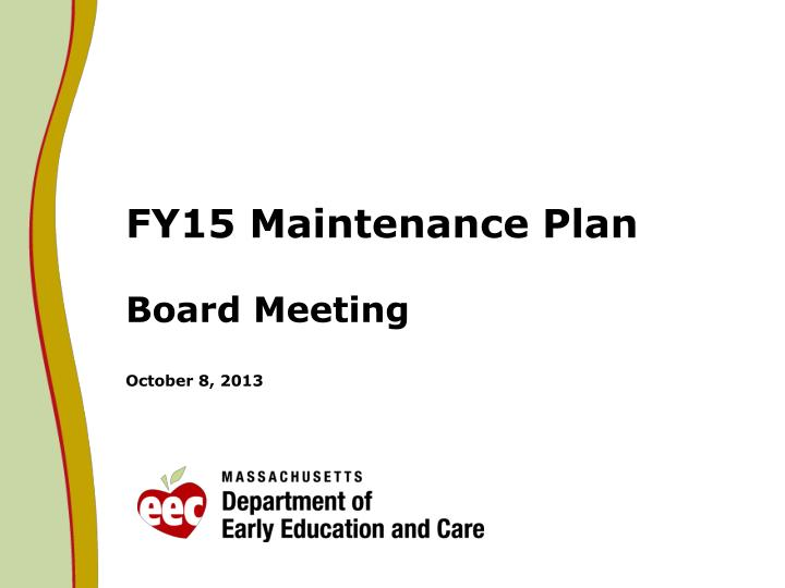 Fy15 maintenance plan board meeting october 8 2013