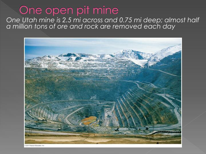 One open pit mine