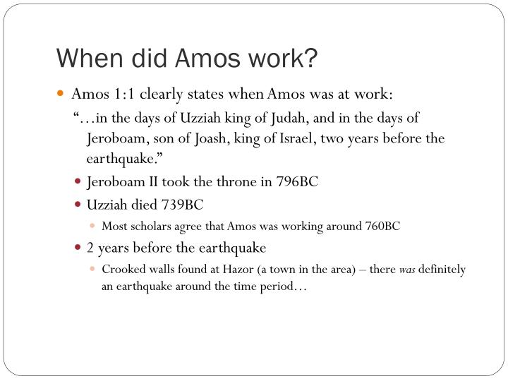 When did Amos work?