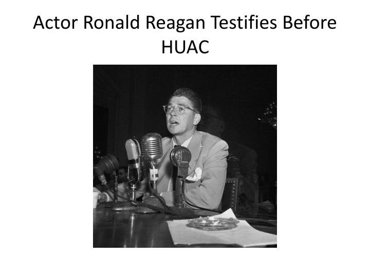 Actor Ronald Reagan Testifies Before HUAC